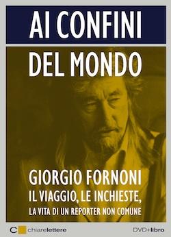 """Giorgio Fornoni, """"Ai confini del mondo"""""""