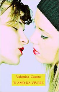 """copertina di """"Ti amo da vivere"""", di Valentina Cusano"""